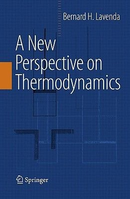 A New Perspective on Thermodynamics (Hardcover, 2010 ed.): Bernard H. Lavenda