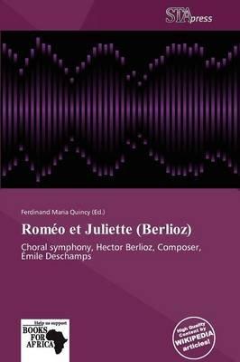 ROM O Et Juliette (Berlioz) (Paperback): Ferdinand Maria Quincy