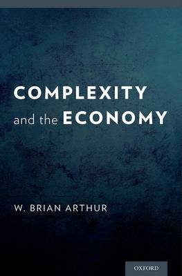 Complexity and the Economy (Hardcover): W.Brian Arthur
