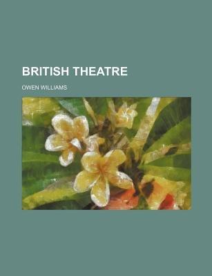British Theatre (Paperback): Owen Williams