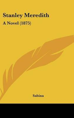 Stanley Meredith - A Novel (1875) (Hardcover): Sabina