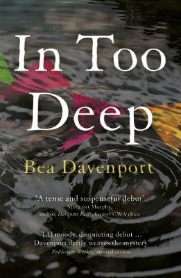 In Too Deep: A gripping, page-turning crime thriller (Paperback): Bea Davenport
