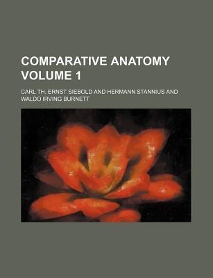 Comparative Anatomy Volume 1 (Paperback): Carl Theodore Ernst Siebold
