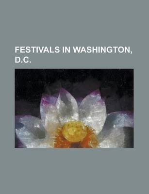 Festivals in Washington, D.C. - Hfstival, Capital Pride (Washington, D.C.), Artomatic, National Cherry Blossom Festival, H...