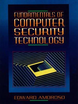Fundamentals of Computer Security Technology (Paperback, US ed): Edward G. Amoroso