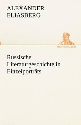 Russische Literaturgeschichte in Einzelportrats (German, Paperback): Alexander Eliasberg