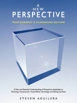 A New Perspective * Photography & Filmmaking Edition (Paperback): Steven Aguilera
