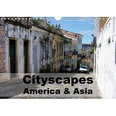Cityscapes - America & Asia 2017 - Cities of America and Asia, Large and Small, from a Distance and Up Close - Photographs That...
