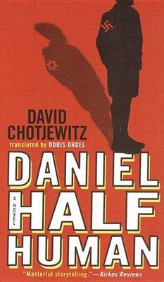 Daniel Half Human - And the Good Nazi (Hardcover): David Chotjewitz
