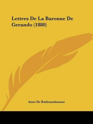 Lettres de La Baronne de Gerando (1880) (English, French, Paperback): Anne De Rathsamhausen