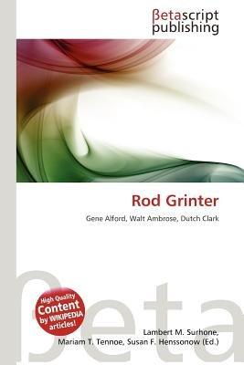 Rod Grinter (Paperback): Lambert M. Surhone, Mariam T. Tennoe, Susan F. Henssonow