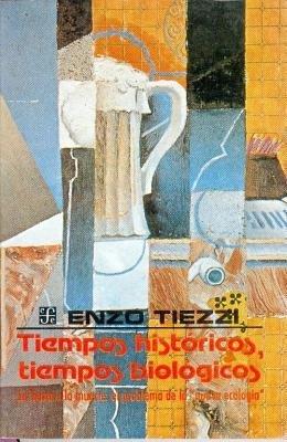 Tiempos Historicos, Tiempos Biologicos, La Tierra O La Muerte - Los Problemas de La Nueva Ecologia (Spanish, Paperback): Enzo...