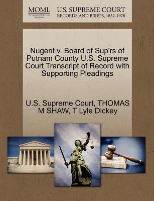 Nugent V. Board of Sup'rs of Putnam County U.S. Supreme Court Transcript of Record with Supporting Pleadings (Paperback):...