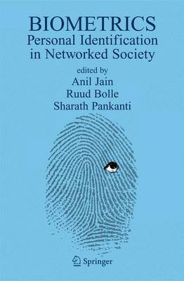 Biometrics - Personal Identification in Networked Society (Paperback, 1st ed. 1999. 2nd printing 2005): Anil K. Jain, Rudd M....