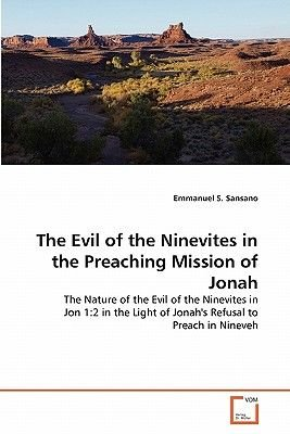The Evil of the Ninevites in the Preaching Mission of Jonah (Paperback): Emmanuel S. Sansano