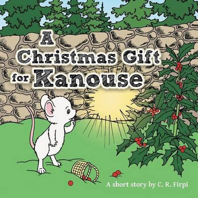 A Christmas Gift for Kanouse (Paperback): C. R. Firpi