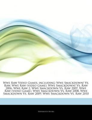 Articles on Wwe Raw Video Games, Including - Wwe Smackdown! vs. Raw, Wwe Raw (Video Game), Wwe Smackdown! vs. Raw 2006, Wwe Raw...