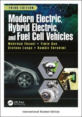 Modern Electric, Hybrid Electric, and Fuel Cell Vehicles (Paperback, 3rd New edition): Mehrdad Ehsani, Yimin Gao, Stefano...
