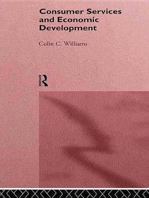 Consumer Services and Economic Development (Electronic book text): Colin C. Williams
