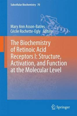 The Biochemistry of Retinoic Acid Receptors I: Structure, Activation, and Function at the Molecular Level (Hardcover, 2014...