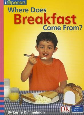 Where Does Breakfast Come From? (Paperback): Leslie Kimmelman