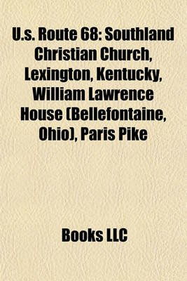 U.S. Route 68 - Southland Christian Church, Lexington, Kentucky, William Lawrence House (Bellefontaine, Ohio), Paris Pike...