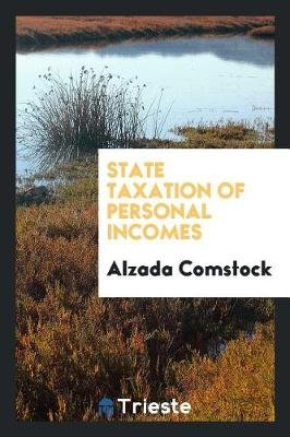 State Taxation of Personal Incomes (Paperback): Alzada Comstock