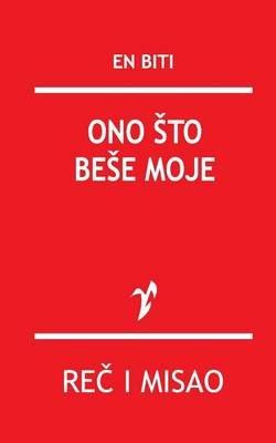 Ono Sto Bese Moje (Serbian, Paperback): En Biti