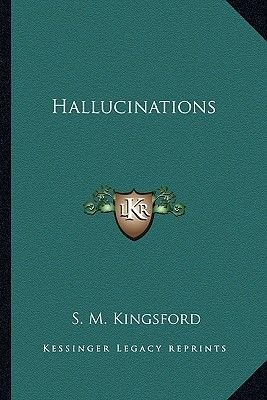 Hallucinations (Paperback): S.M. Kingsford