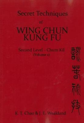 Secret Techniques Of Wing Chun Kung Fu Vol 2 (Paperback