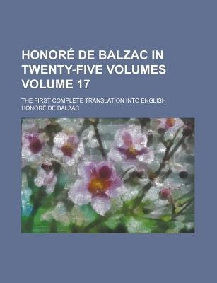 Honore de Balzac in Twenty-Five Volumes; The First Complete Translation Into English Volume 17 (Paperback): Maude Radford...