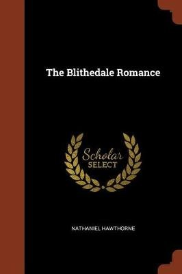 The Blithedale Romance (Paperback): Nathaniel Hawthorne