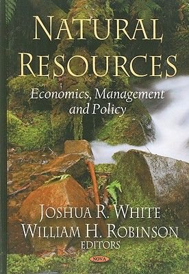 Natural Resources - Economics, Management & Policy (Hardcover): Joshua R. White, William H Robinson