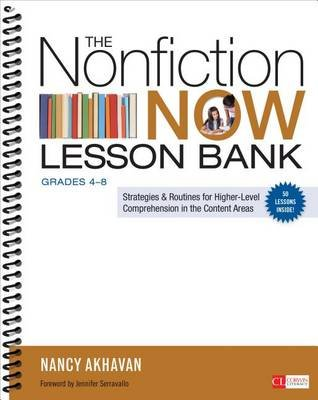 The Nonfiction Now Lesson Bank, Grades 4-8 - Strategies and Routines for Higher-Level Comprehension in the Content Areas...