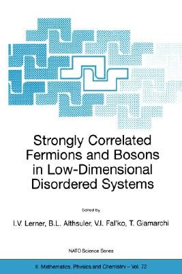 Strongly Correlated Fermions and Bosons in Low-Dimensional Disordered Systems - Proceedings of the NATO Advanced Study...