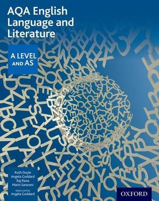 AQA A Level English Language and Literature: Student Book (Paperback): Ruth L. Doyle, Angela Goddard, Raj Rana, Mario Saraceni