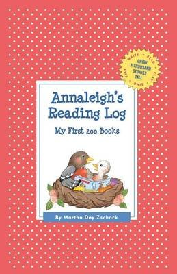 Annaleigh's Reading Log: My First 200 Books (Gatst) (Hardcover): Martha Day Zschock