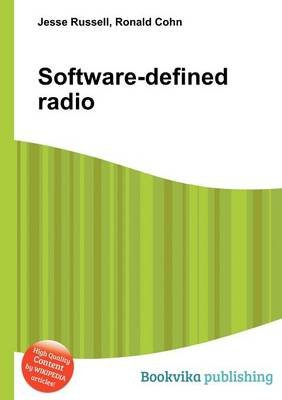 Software-Defined Radio (Paperback): Jesse Russell, Ronald Cohn