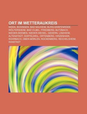 Ort Im Wetteraukreis - Nidda, Budingen, Bad Nauheim, Burg-Grafenrode, Wolfersheim, Bad Vilbel, Friedberg, Butzbach,...