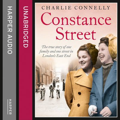 Constance Street - The True Story of One Family and One Street in London's East End (Downloadable audio file, Unabridged...