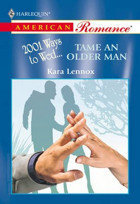 Tame An Older Man (Electronic book text, ePub First edition): Kara Lennox