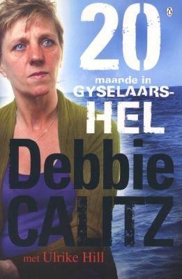 Debbie Calitz: 20 Maande in Gyselaarshel