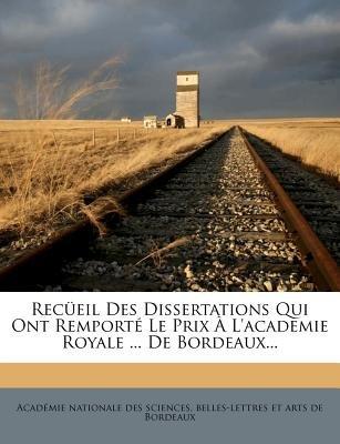 Recueil Des Dissertations Qui Ont Remporte Le Prix A L'Academie Royale ... de Bordeaux... (English, French, Paperback):...