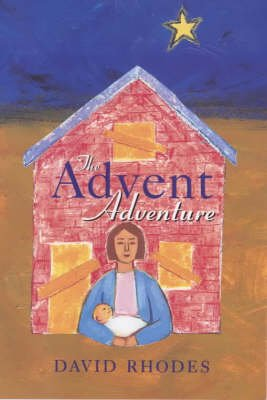 The Advent Adventure (Paperback): David Rhodes