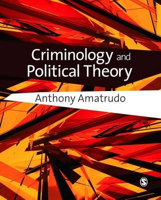 Criminology and Political Theory (Electronic book text): Anthony Amatrudo