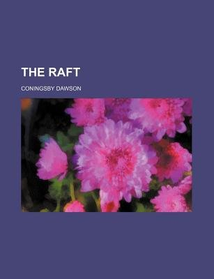 The Raft (Paperback): Coningsby William Dawson