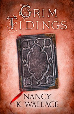 Grim Tidings (Electronic book text, ePub ed): Nancy K Wallace