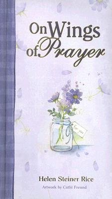 On Wings of Prayer (Hardcover): Helen Steiner Rice