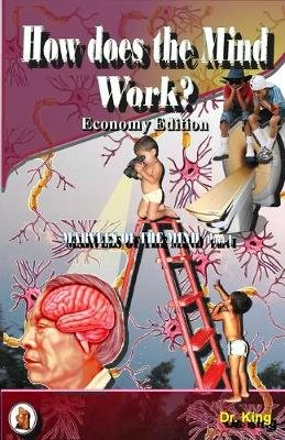 How Does the Mind Work? (Economy Edition) (Paperback): Dr King
