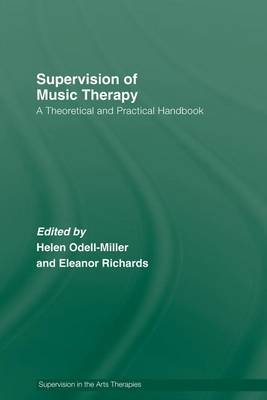 Supervision of Music Therapy - A Theoretical and Practical Handbook (Electronic book text): Helen Odell-Miller, Eleanor Richards